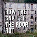 The SNP has abandoned the poor